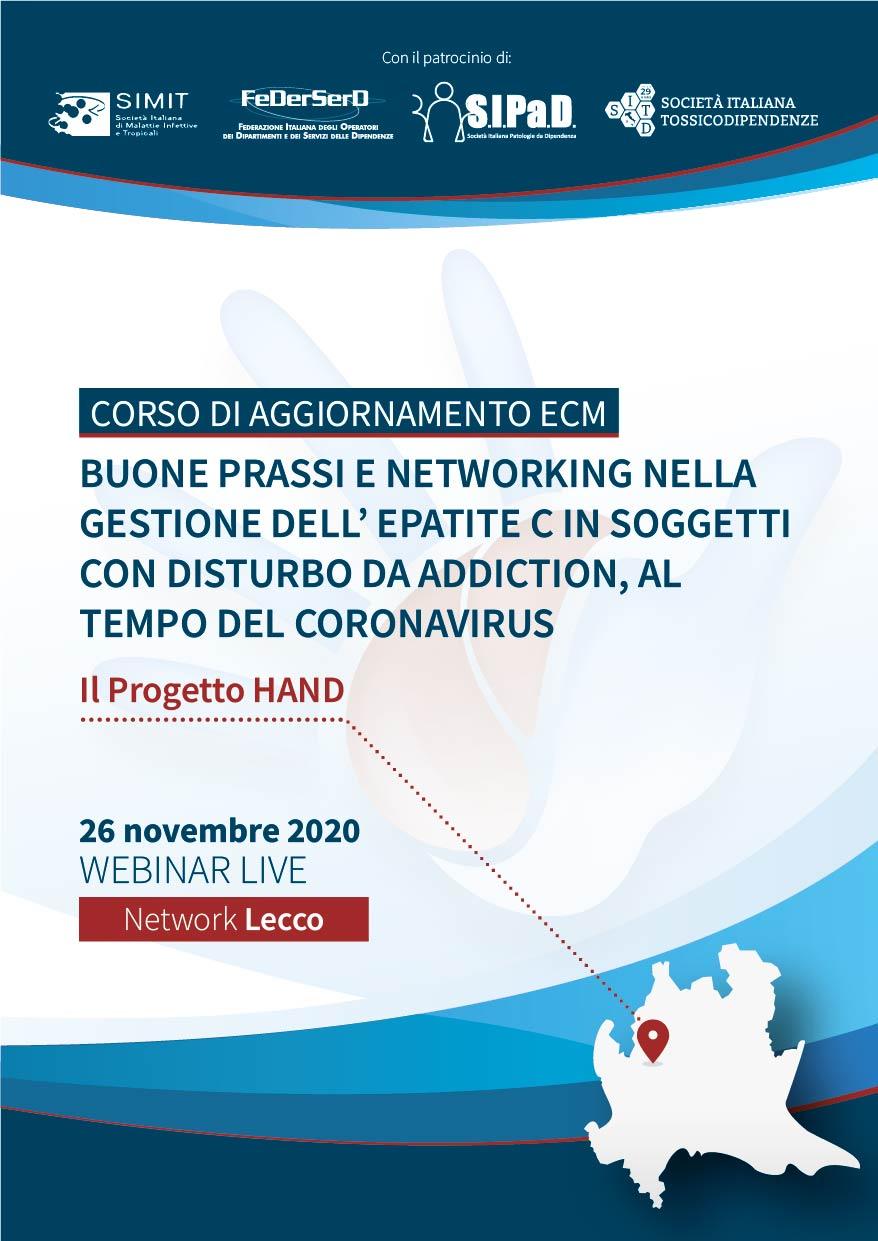 Course Image # NETWORK LECCO - Buone prassi e networking nella gestione dell'epatite C in soggetti con disturbo da Addiction, al tempo del coronavirus - Il Progetto HAND